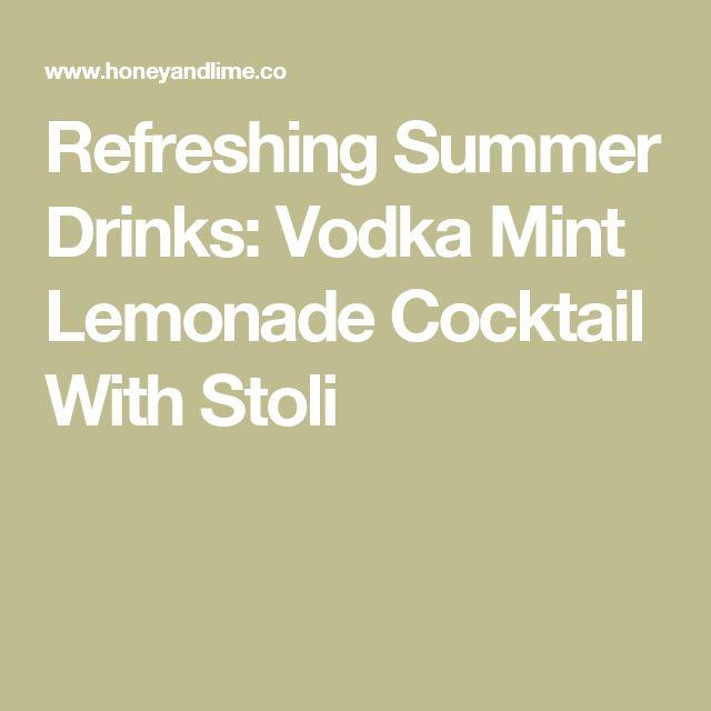 Refreshing Summer Drinks: Vodka Mint Lemonade Cocktail With Stoli