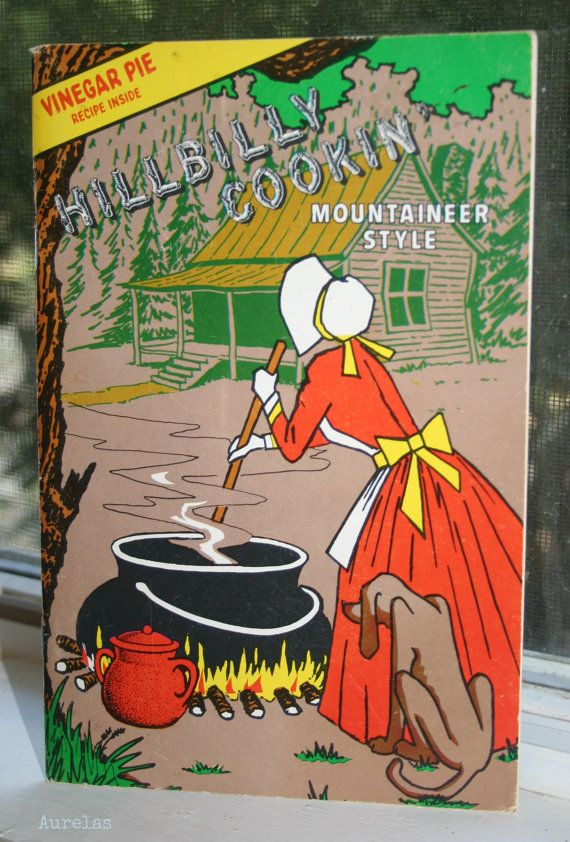 hilarious- great for any of mountain/country family members! Hillbilly Cookbook Mountaineer Style Vintage 60s by Aurelas, $4.50