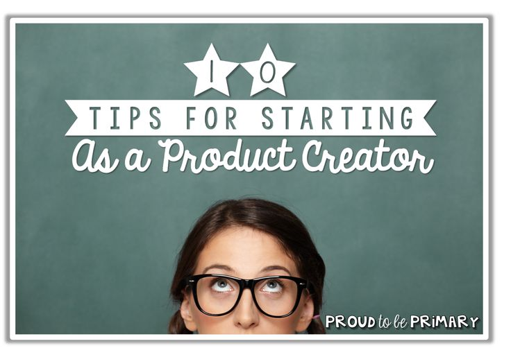 Proud to be Primary: Tips for Starting as a Product Creator: Part 1 {I Have Ideas...Now What?}