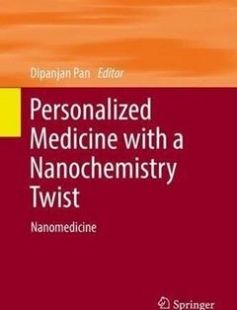 Personalized Medicine with a Nanochemistry Twist: Nanomedicine free download by Dipanjan Pan (eds.) ISBN: 9783319335445 with BooksBob. Fast and free eBooks download.  The post Personalized Medicine with a Nanochemistry Twist: Nanomedicine Free Download appeared first on Booksbob.com.