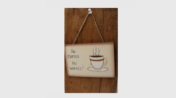 No COFFEE, no WorkEE Pinterest: 14 dichos que todo amante del café entenderá