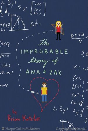 The Improbable Theory of Ana & Zak / Brian Katcher. A hilarious he said/she said romance about two teens discovering themselves on an out-of-this-world accidental first date at a sci-fi convention.