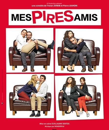 """""""Mes Pires Amis""""   à 15h35 (au Théâtre Le Palace - Avignon)"""