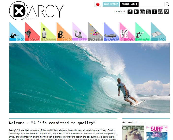 D'Arcy Surfboards has a 25 year history as one of the world's best surfboard shapers. We were thrilled to work with them to create an online presence in the form of this ecommerce enabled website which showcases their wide range of products, thus enabling their fans worldwide to purchase D'Arcy boards quickly and easily online.