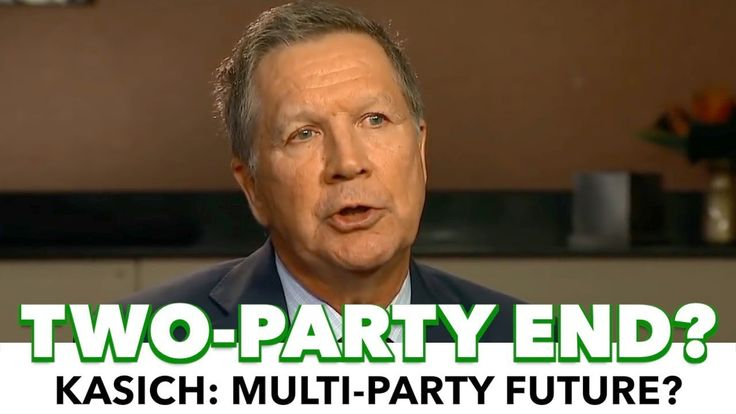 Kasich: 'The End Of The Two-Party System?'