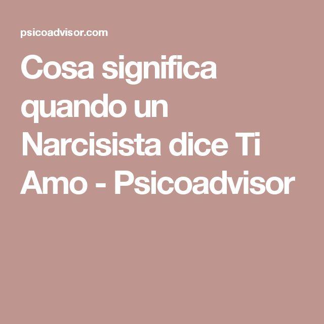 Cosa significa quando un Narcisista dice Ti Amo - Psicoadvisor