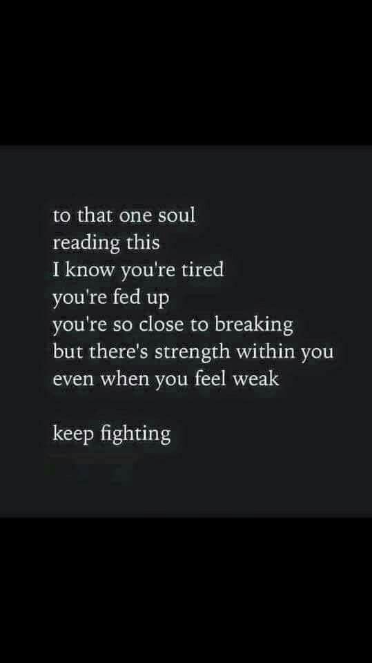 Keep fighting, Don't give up