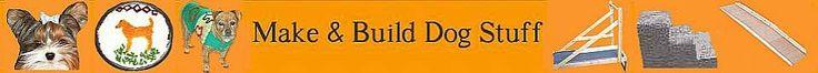 make and build dog stuff