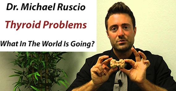 Dr. Michael Ruscio Thyroid Problems In Women And Men What In The World Is Going?