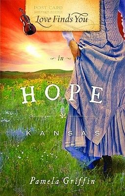 Love Finds You in Hope, Kansas (Love Finds You) by Pamela Griffin