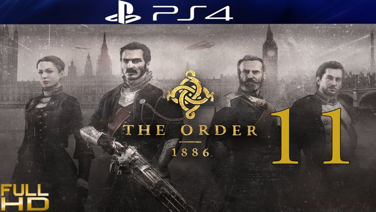 The Order 1886 Gameplay Walkthrough Part 11 . No Commentary 1080P Full HD
