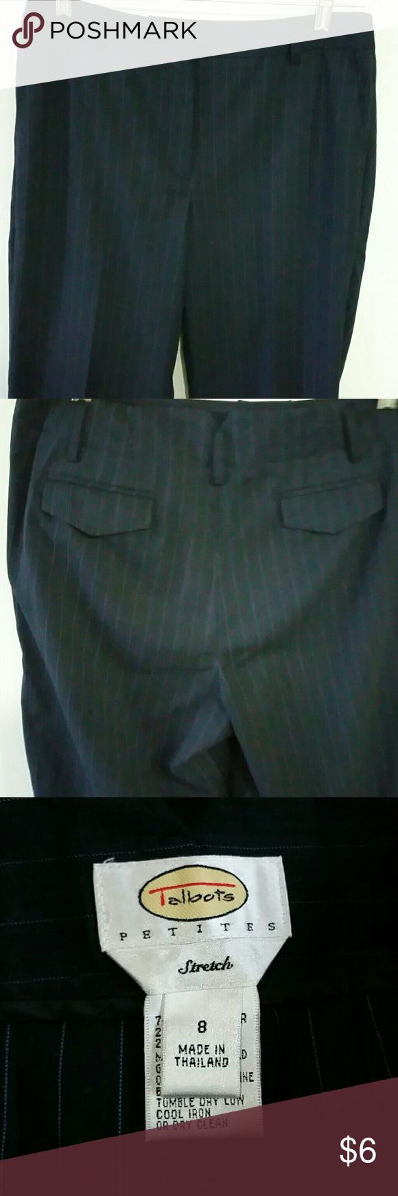 TALBOT PETITE STRETCH  DRESS PANTS. TALBOT PETITE STRETCH DRESS PANTS,  SIZE 8, MADE IN THAILAND,  76%POLYESTER,  22%RAYON,  2%SANDEX,  MACHINE WASH COLD,  INSEAM 29IN, WAIST 32IN, COLOR NAVY BLUE WITH LIGHT  BLUE  STRIPES TALBOT Pants Straight Leg
