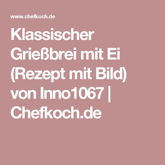 Klassischer Grießbrei mit Ei (Rezept mit Bild) von Inno1067 | Chefkoch.de