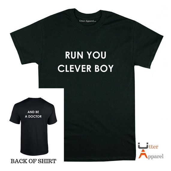 Dr Who shirt, Run You Clever Boy Be A Doctor Who clothing Doctor Who Gift Dr Who gifts