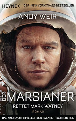 Der Marsianer: Rettet Mark Watney - Roman: Amazon.de: Andy Weir, Jürgen Langowski: Bücher