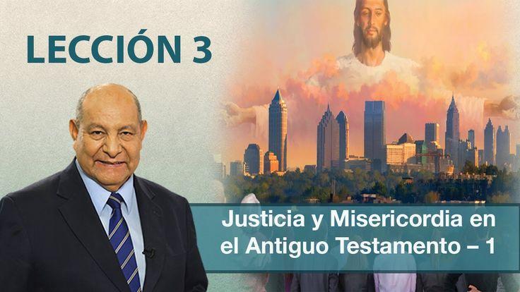 Pr. Bullón - Lección 3 - Justicia y misericordia en el Antiguo Testament...