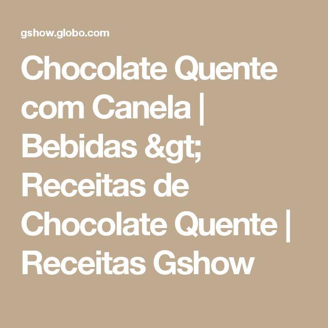 Chocolate Quente com Canela   Bebidas > Receitas de Chocolate Quente   Receitas Gshow
