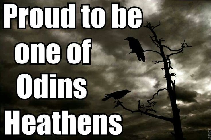 Proud to be one of Odin's Heathens <3