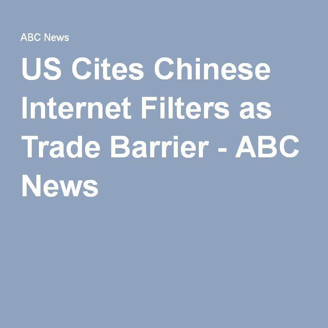 US Cites Chinese Internet Filters as Trade Barrier - ABC News