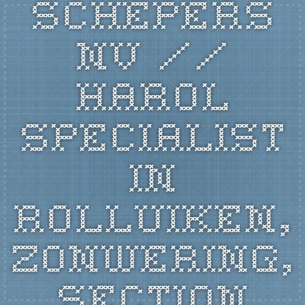 Schepers NV // Harol Specialist in rolluiken, zonwering, sectionale poorten en binnenafwerking te Limburg
