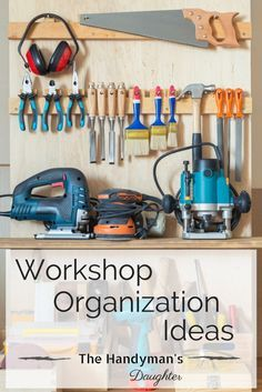 Is your workshop a disaster? These workshop organization ideas will get it in tip top shape! | garage storage | garage organization | woodshop storage | woodshop organization | workshop storage ideas