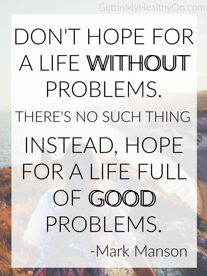 Hope For A Life With Good Problems Life Words Of Wisdom Funny Quotes