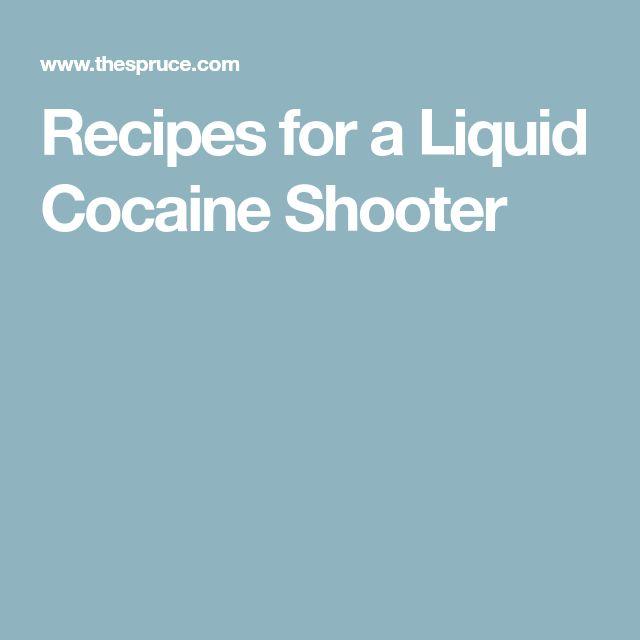 Recipes for a Liquid Cocaine Shooter