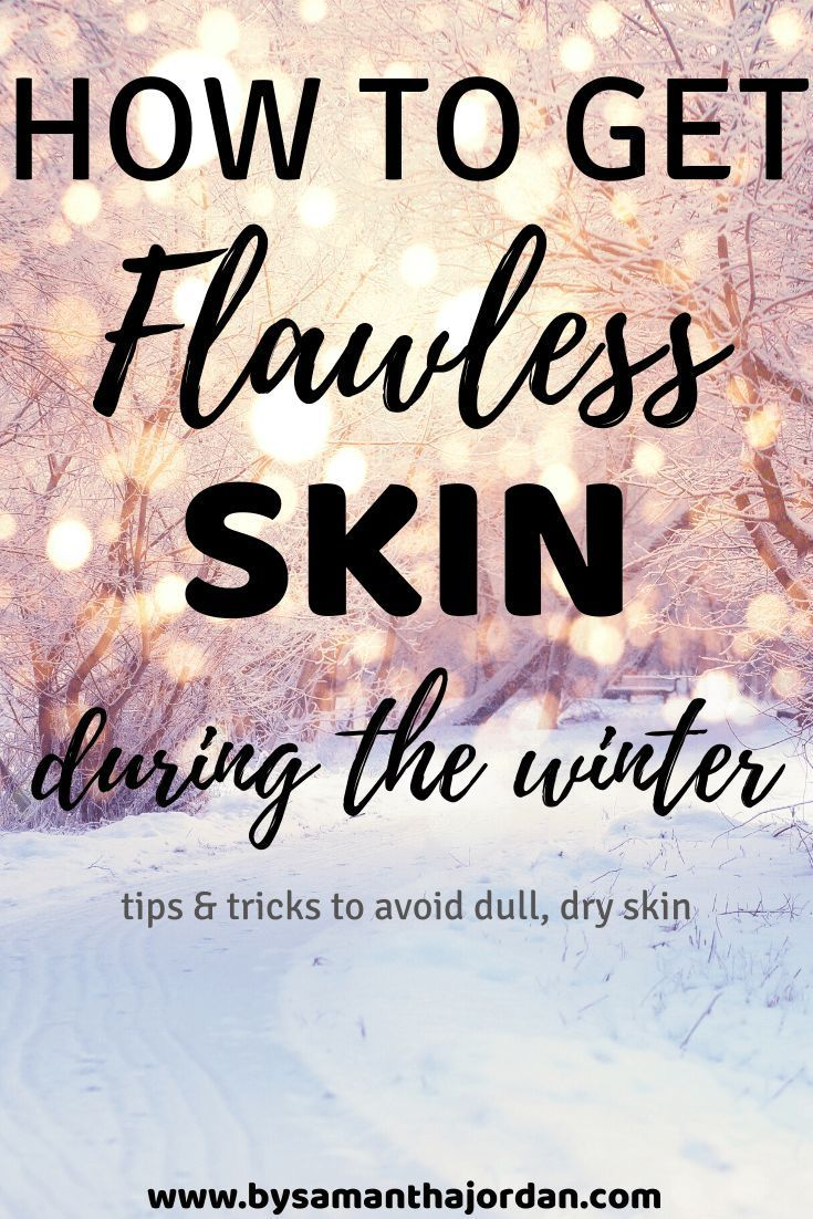 How To Get Flawless Skin During The Winter Tips And Tricks To Avoid Dull Dry Sk Winter Skin Care Routine Winter Skin Care Dry Skin