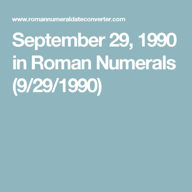 September 29, 1990 in Roman Numerals (9/29/1990)