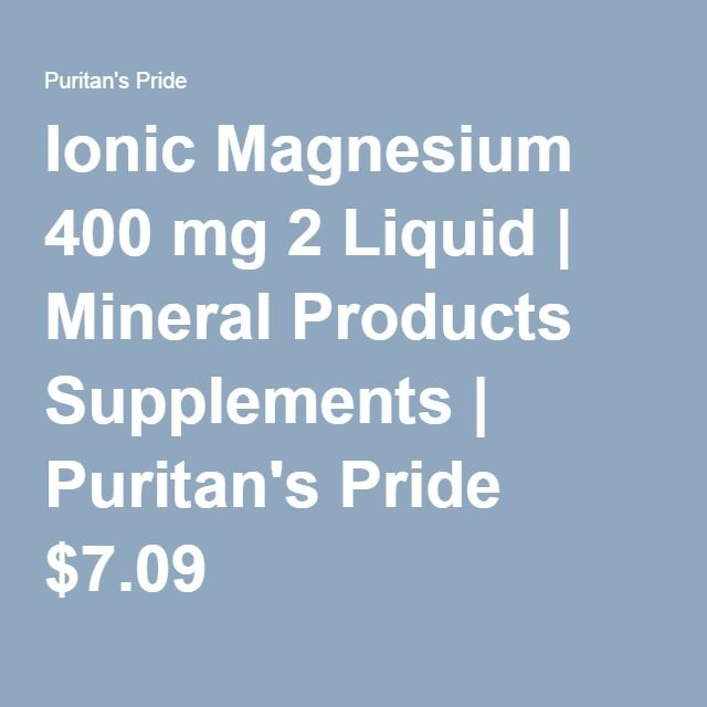 Ionic Magnesium 400 mg 2 Liquid   Mineral Products Supplements   Puritan's Pride $7.09