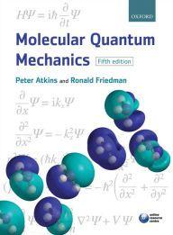 Molecular Quantum Mechanics / Edition 5 by Peter W. Atkins Download
