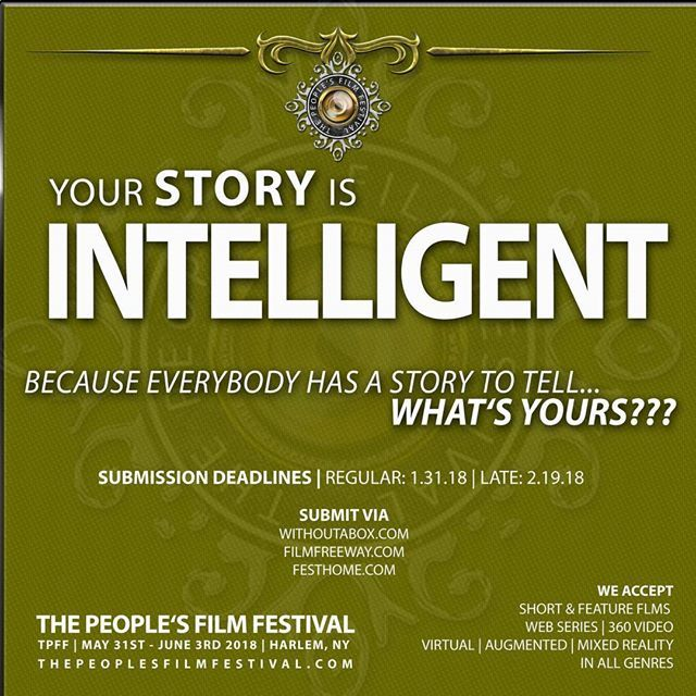 Your Story is Intelligent, smart & cerebral. Submissions end January 31st for The 7th Annual People's Film Festival. Submit today. The People's Film Festival- because everybody has a story to tell.. WHAT'S YOURS !!! #actor #actress #yourstory  #astonishing #maker #spanishharlem #elbarrio #oldharlem #feature #shortfilm #story #create #make #documentary #experimentalfilm #filmlife #webisode #virtualreality #augmentedreality #360video #filmfestival #womeninfim #yournffilmmakers #3d #animation…