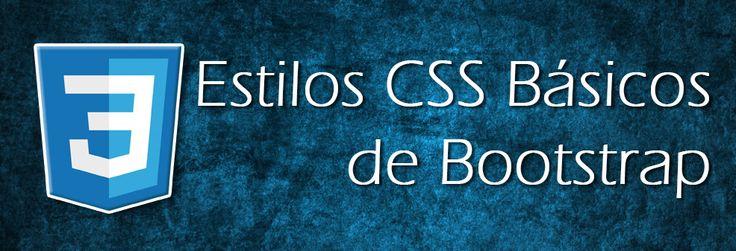 Bootstrap pone a nuestra disposición una serie de estilos CSS básicos que nos sirven como punto de partida para el desarrollo y maquetación