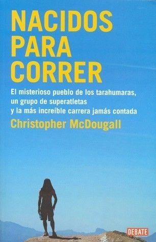 NACIDOS PARA CORRER  Christopher Mcdougall  MEJORESLIBROS