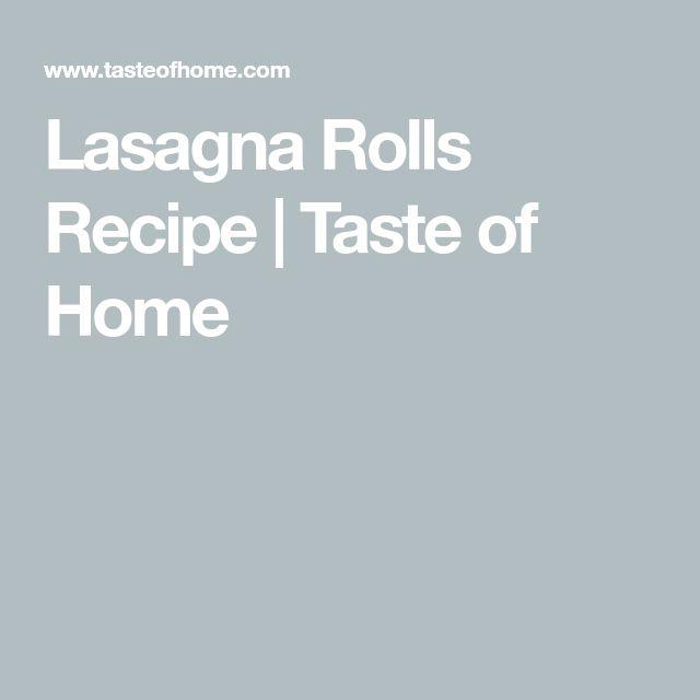 Lasagna Rolls Recipe | Taste of Home