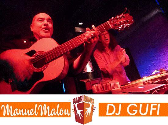Manuel Malou con Dj Gufi en MadríRumba.
