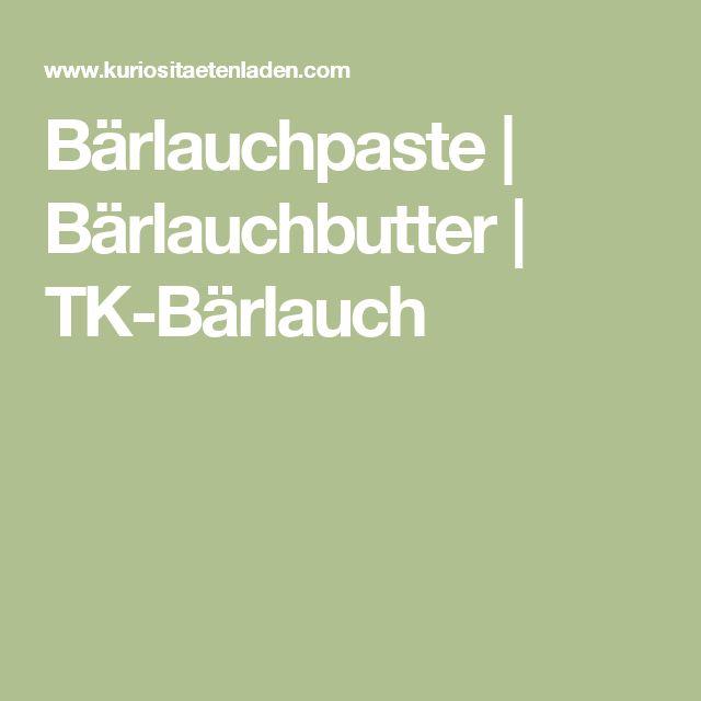 Bärlauchpaste | Bärlauchbutter | TK-Bärlauch
