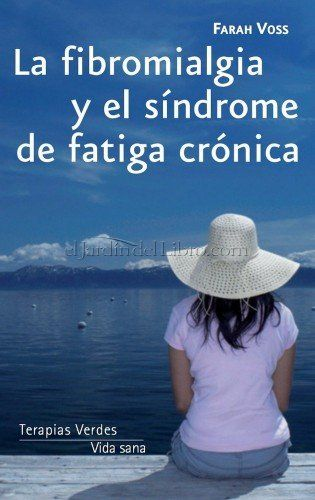 (Libro) La Fibromialgia y el Síndrome de Fatiga Crónica