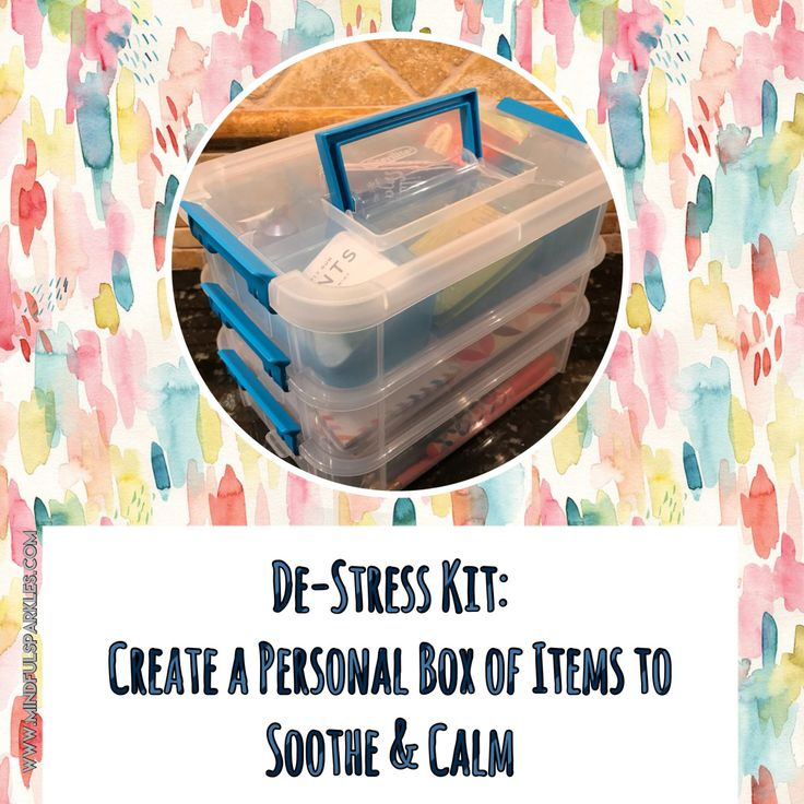 De-Stress / Anti-Stress Kit: Create a Personal Box of Items to soothe and calm yourself in times of emotional frustration or stress. I was inspired after a recent Weight Watchers meeting on Emotio…