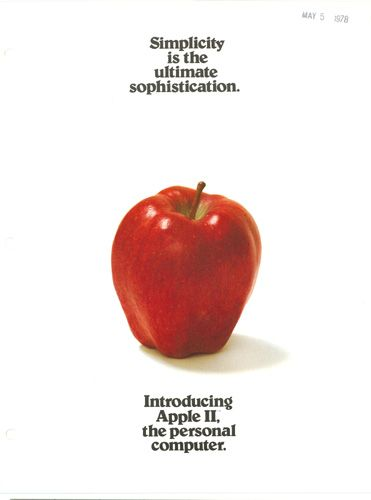 """""""Simplicity is the ultimate sophistication."""" Attributed to Leonardo da Vinci. Steve Jobs liked it too. :-)"""