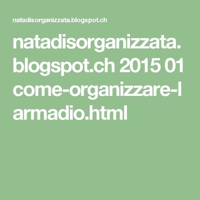 natadisorganizzata.blogspot.ch 2015 01 come-organizzare-larmadio.html