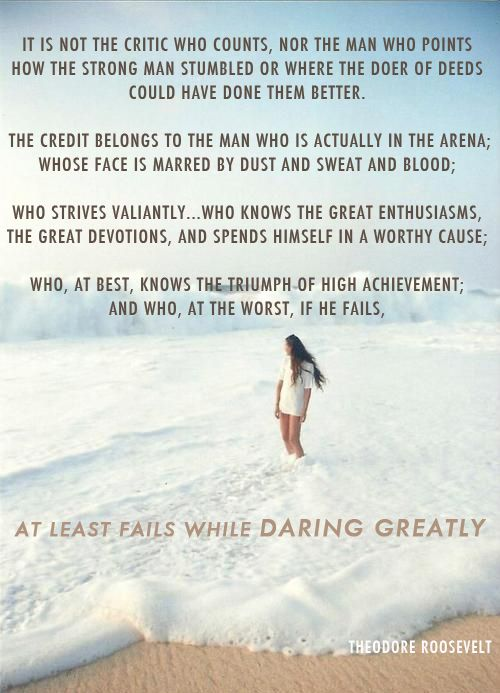 daring greatly #quote -- from Carolyn Rubenstein's blog, by Teddy Roosevelt.