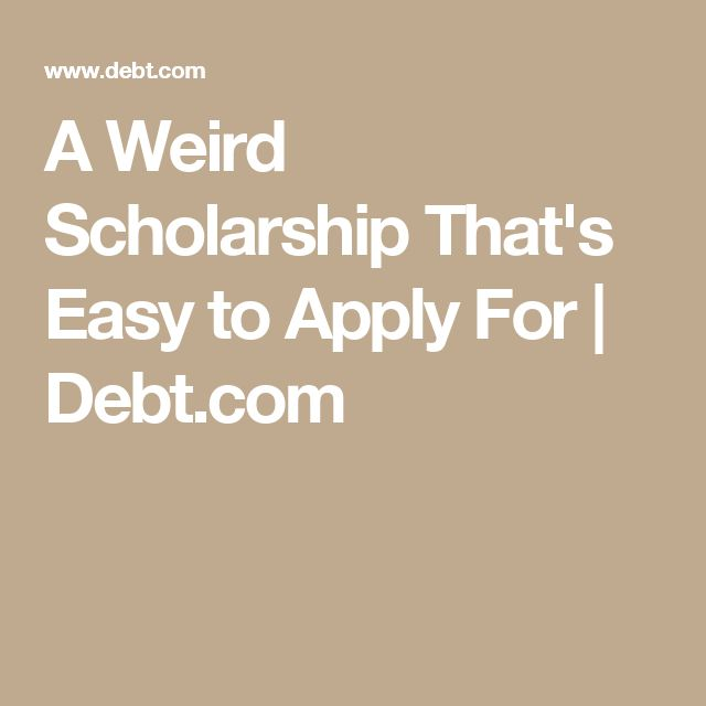 A Weird Scholarship That's Easy to Apply For | Debt.com