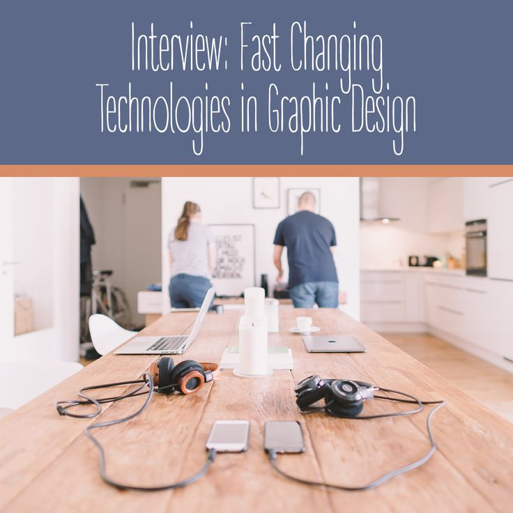 Interview: Fast Changing Technologies in Graphic Design  | Varró Joanna Design | Graphic Design Tips | Designer | Freelancer | Inspiration | Graphic Design | Graphic Designer