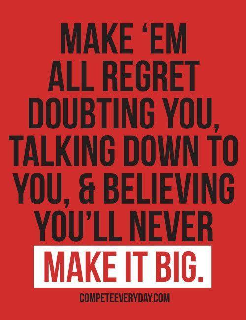 """Let them watch you make it big. Make 'em regret ever doubting you motivational, 4"""" x 4"""" sticker."""