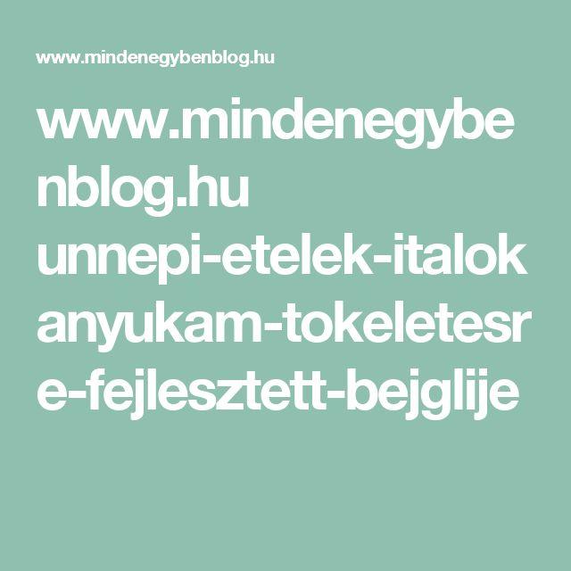 www.mindenegybenblog.hu unnepi-etelek-italok anyukam-tokeletesre-fejlesztett-bejglije
