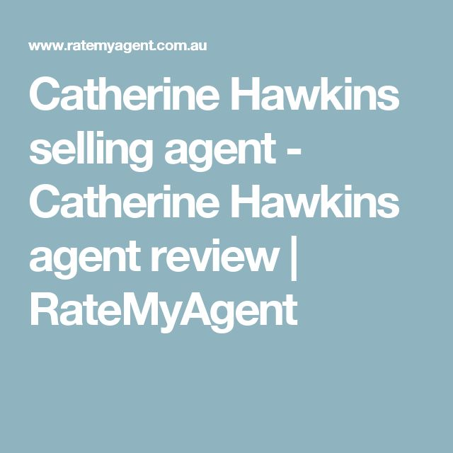 Catherine Hawkins selling agent - Catherine Hawkins agent review | RateMyAgent