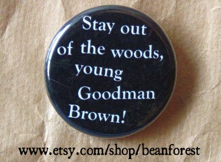 best nathaniel hawthorne images nathaniel  stay out of the woods young goodman brown nathaniel hawthorne
