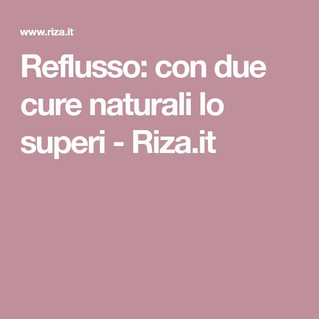 Reflusso: con due cure naturali lo superi - Riza.it