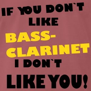 If you don`like Bass Clarinet, I don`t like you!